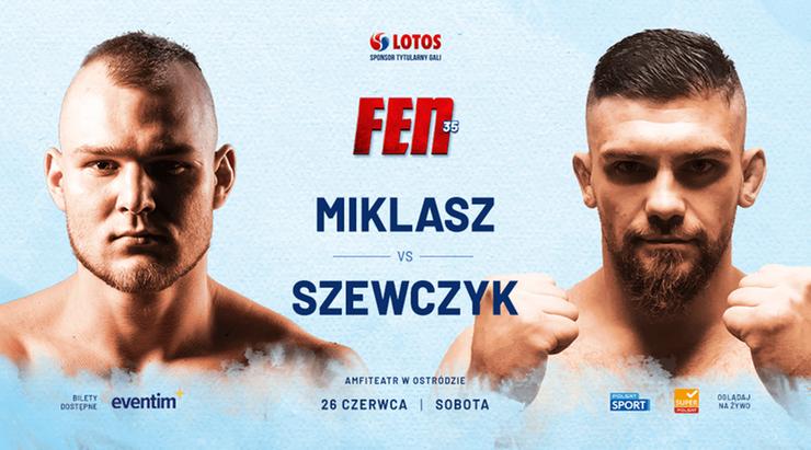 Bartosz Szewczyk (1-0, 1 SUB) zmierzy się z zawodnikiem WOTORE Kacprem Miklaszem (1-2, 1 KO) podczas gali FEN 35: