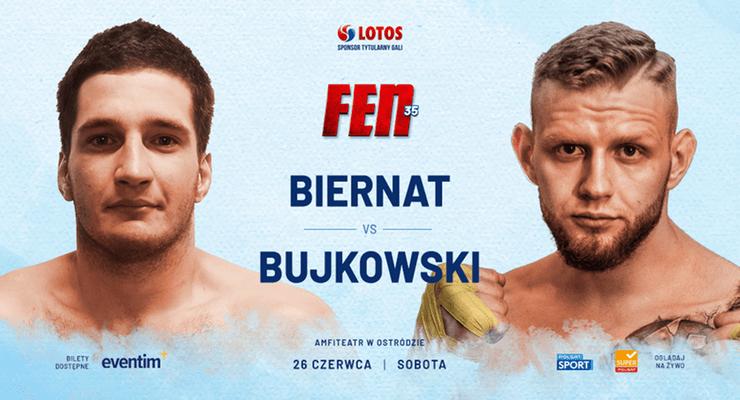 Paweł Biernat (1-0, 1 SUB) zmierzy się z Damianem Bujkowskim (2-0, 2 KO) podczas gali FEN 35.